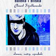 Homoseksualność daleka i bliska – Paweł Fijałkowski