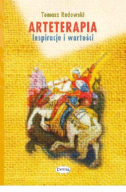 Arteterapia. Inspiracje i wartości – Tomasz Rudowski