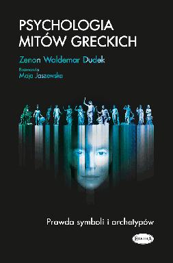 Psychologia mitów greckich – Z.W. Dudek. Rozmawia M. Jaszewska
