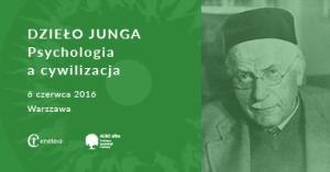 """II Dzień Jungowski """"Dzieło Junga - psychologia a cywilizacja"""""""