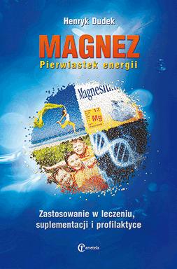 Magnez. Pierwiastek energii - Henryk Dudek