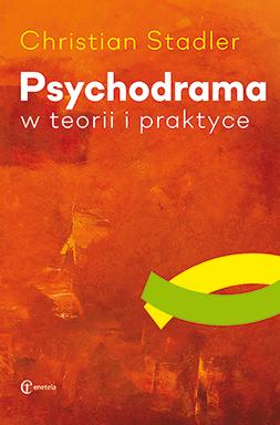 Psychodrama w teorii i praktyce - Christian Stadler