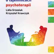 Rozmowy o tajemnicach psychoterapii (wyd. II)