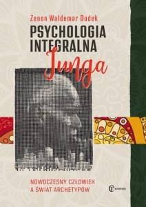 Psychologia integralna Junga - Zenon Waldemar Dudek